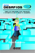 RPG DESAFIOS - Treino de Habilidades para Prevenção e Tratamento do uso de Drogas na Adolescência