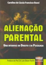Alienação Parental - Uma Interface do Direito e da Psicologia