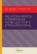 Relacionamentos Interpessoais No Seculo XXI e o Stress Emocional
