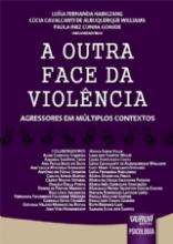 A Outra Face da Violência
