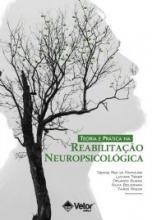 Teoria e Prática na Reabilitação Neuropsicológica