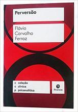 Perversão - (Flávio Carvalho Ferraz)