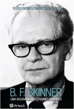 B. F. SKINNER - Uma Biografia do Cotidiano Científico