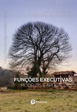 Funções executivas: Modelos e aplicações (Neuropsicologia na Prática Clínica)