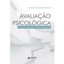 Avaliação Psicológica ? Um Novo Olhar para a Prática Clínica