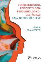 Fundamentos da Psicopatologia Fenomenologico-Gestaltica