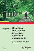 Como lidar com trauma e transtorno de estresse pós-traumático