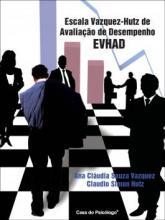EVHAD - Livro de Instruções (Manual) - Escala Vazquez-Hutz de Avaliação de Desempenho